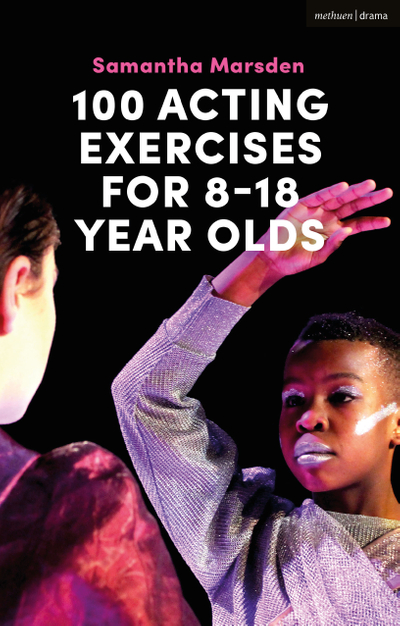 Picture of 100 Acting Exercises for 8 - 18 Year Olds