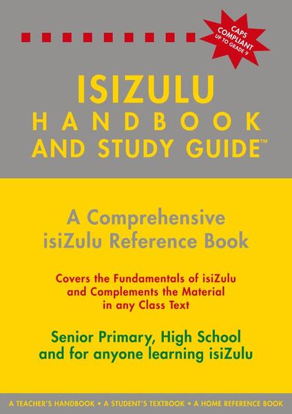 ISIZULU HANDBOOK AND STUDY GUIDE - GRADES 4- 12