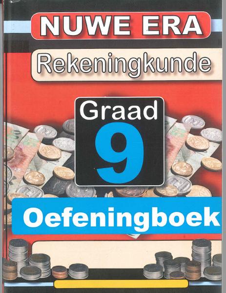 Nuwe Era Rekeningkunde Graad 9 - Oefeningboek