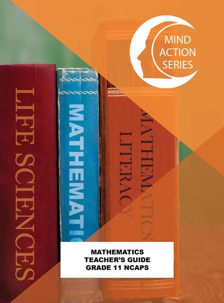 MIND ACTION SERIES Mathematics Gr 11 Teacher Guide NCAPS (2020)PDF (3 year licence)