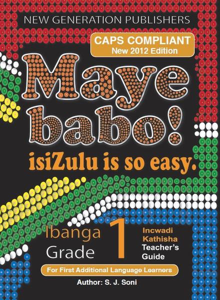 Maye Babo ! Isizulu is so Easy Grade 1 Teacher Guide (3 Year License)