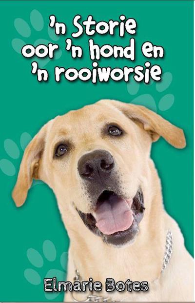 Picture of 'n Storie van 'n hond en 'n rooiworsie