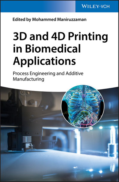 Picture of 3D and 4D Printing in Biomedical Applications