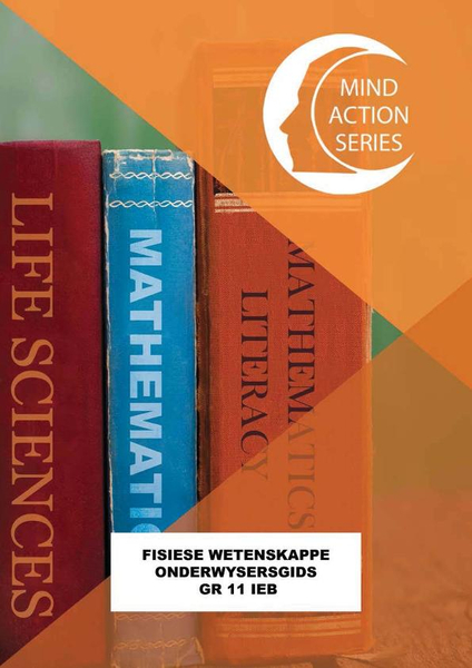 MIND ACTION SERIES Fisiese Wetenskappe Gr 11 Onderwysersgids IEB - 1 year licence