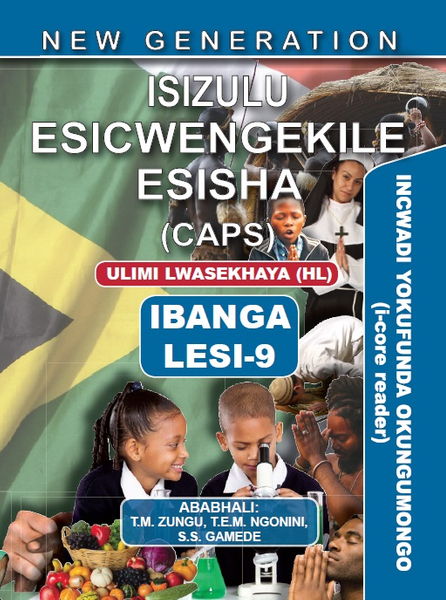 New Generation Isizulu Esicwengekile Grade 9 Core Reader