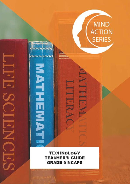 MIND ACTION SERIES Technology Gr 9 Teachers Guide NCAPS (2018) PDF (1 Year Licence)