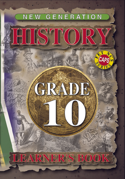 New Generation History Grade 10 Learners Book (3 Year License)
