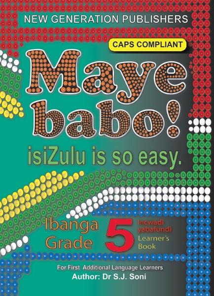 Maye Babo ! Isizulu is so Easy Grade 5 Learner Book (3 Year License)