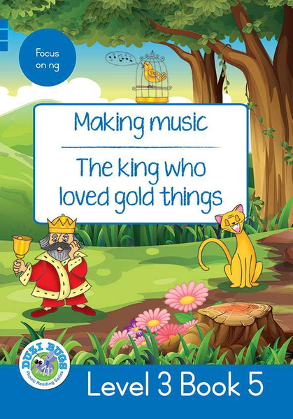 DUZI BUGS: BLUE LEVEL 3: BOOK 5: MAKING MUSIC | THE KING WHO LOVED GOLD THINGS (One Year License)