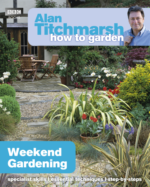 Picture of Alan Titchmarsh How to Garden: Weekend Gardening