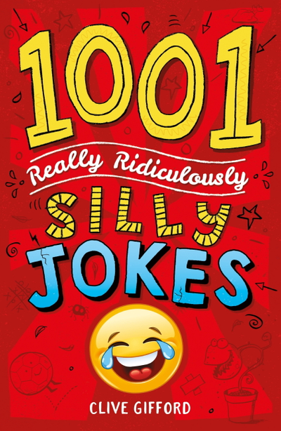 Picture of 1001 Really Ridiculously Silly Jokes