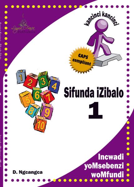 Picture of Kancinci-Kancinci: Sifunda Izibalo CAPS Grade 1 Learners'Book CAPS