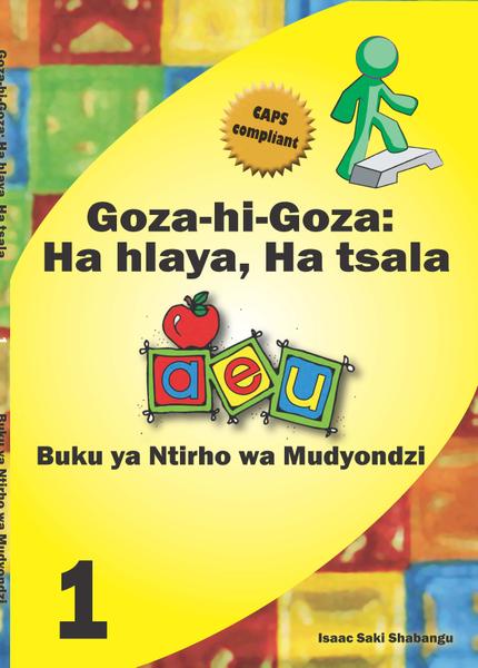 Picture of Goza hi Goza: Ha hlaya, ha tsala Grade 1 Learner's Book CAPS