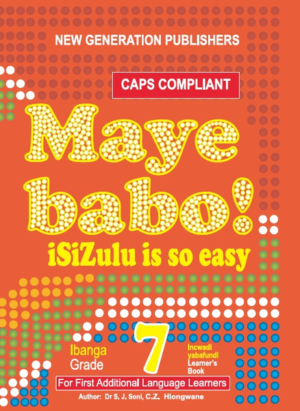 Maye Babo ! Isizulu is so Easy Grade 7 Learner Book (3 Year License)