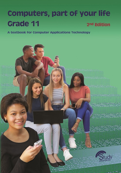 Computers, part of your life - Grade 11; CAT 2nd Edition [e-book]