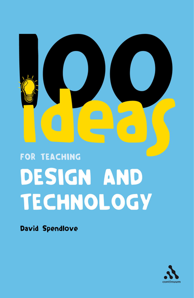 Picture of 100 Ideas for Teaching Design and Technology