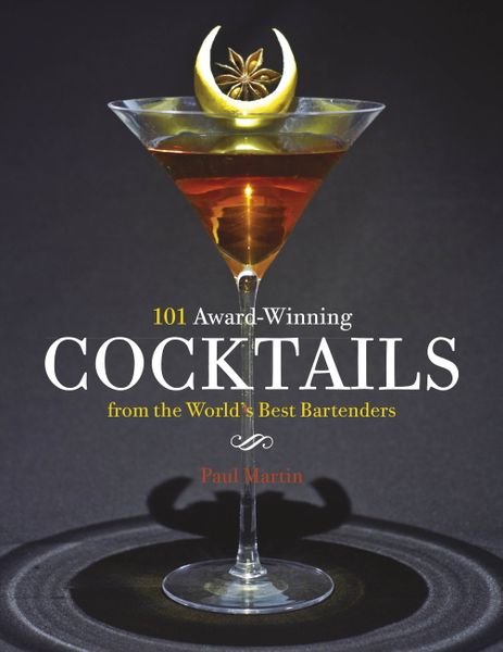 Picture of 101 Award-Winning Cocktails from the World's Best Bartenders