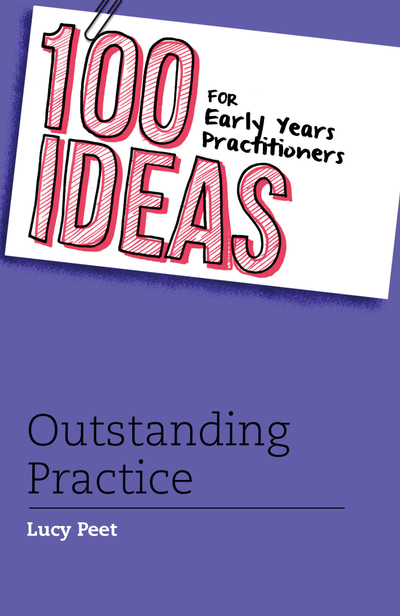 Picture of 100 Ideas for Early Years Practitioners: Outstanding Practice