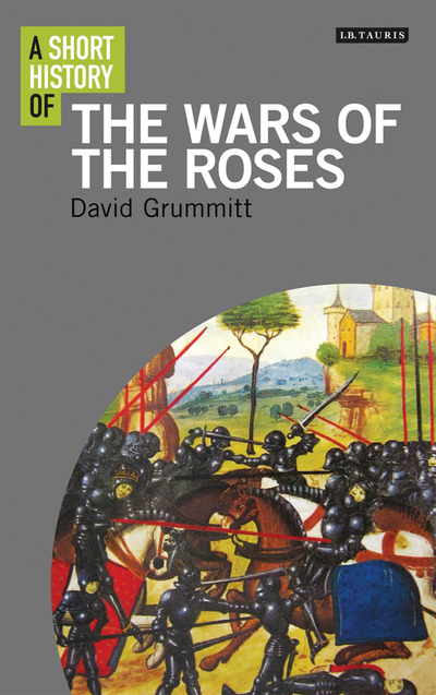 Picture of A Short History of the Wars of the Roses