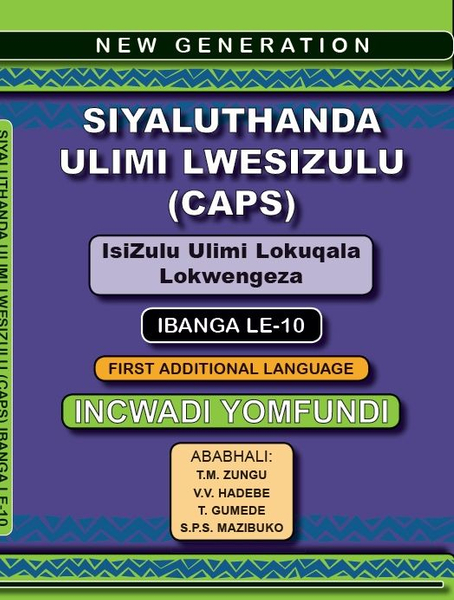 New Generation Siyaluthanda Ulimi Lesizulu Gr 10 Learners Book (3 Year License)
