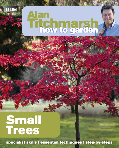 Picture of Alan Titchmarsh How to Garden: Small Trees