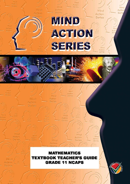 MIND ACTION SERIES Mathematics Gr 11 Textbook Teachers Guide NCAPS