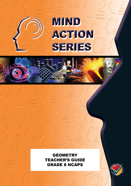 MIND ACTION SERIES Mathematics Gr 8 Geometry Teachers Guide NCAPS (2016)PDF (3 year licence)
