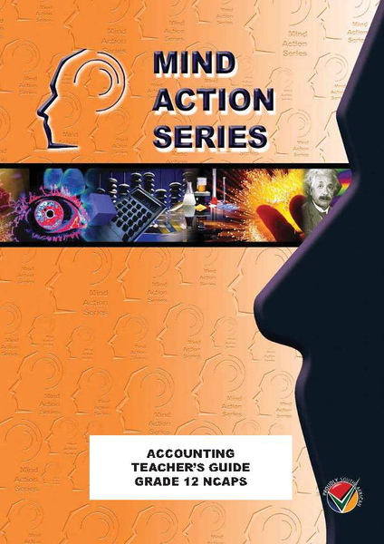 MIND ACTION SERIES Accounting Gr 12 Teachers Guide NCAPS (2017) (1 Year Licence)
