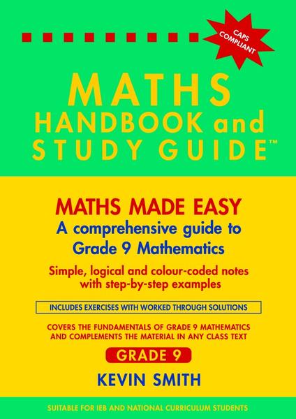 MATHS HANDBOOK AND STUDY GUIDE GR 9