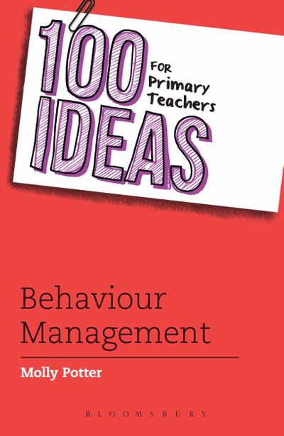 Picture of 100 Ideas for Primary Teachers: Behaviour Management