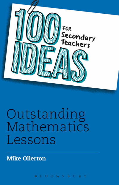 Picture of 100 Ideas for Secondary Teachers: Outstanding Mathematics Lessons