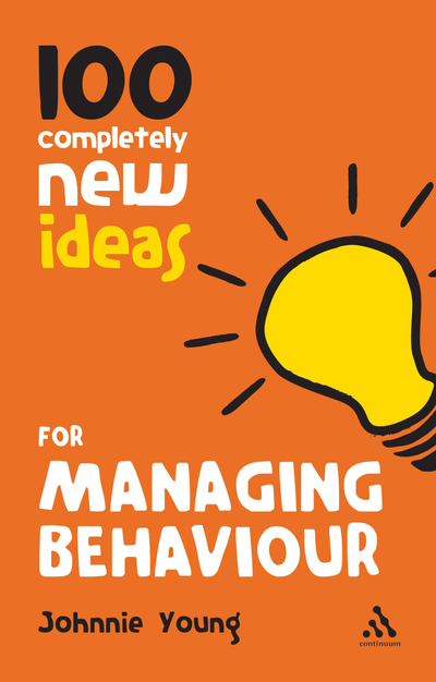 Picture of 100 Completely New Ideas for Managing Behaviour