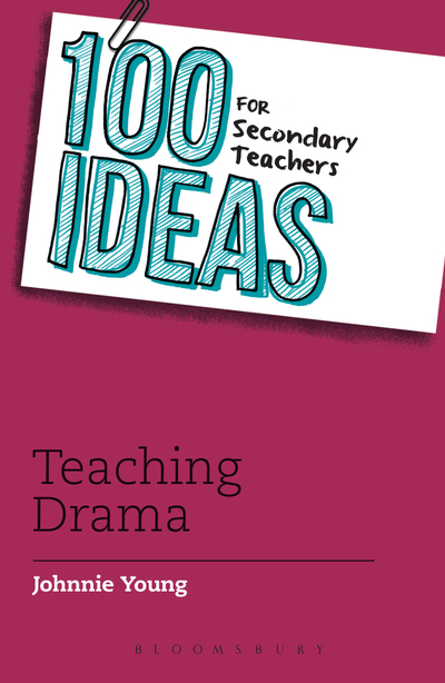 Picture of 100 Ideas for Secondary Teachers: Teaching Drama