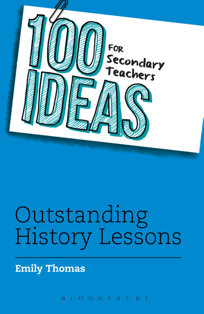 Picture of 100 Ideas for Secondary Teachers: Outstanding History Lessons
