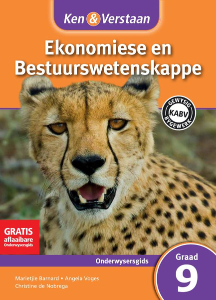 Ken & Verstaan Ekonomiese en Bestuurwetenskappe Graad 9 Onderwysersgids Adobe Edition