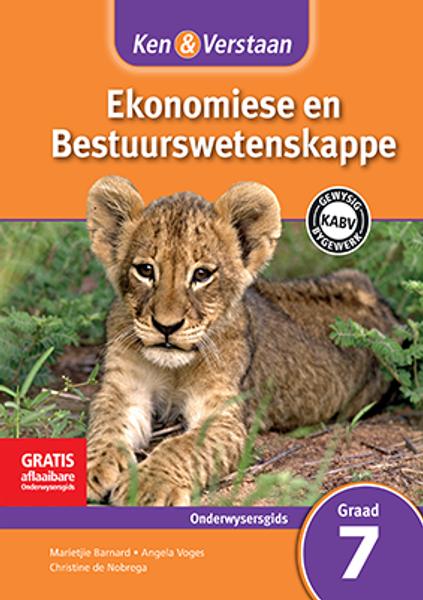 Ken & Verstaan Ekonomiese en Bestuurwetenskappe Graad 7 Onderwysersgids Adobe Edition