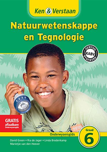 Ken & Verstaan Natuurwetenskappe en Tegnologie Graad 6 Onderwysersgids Adobe Edition