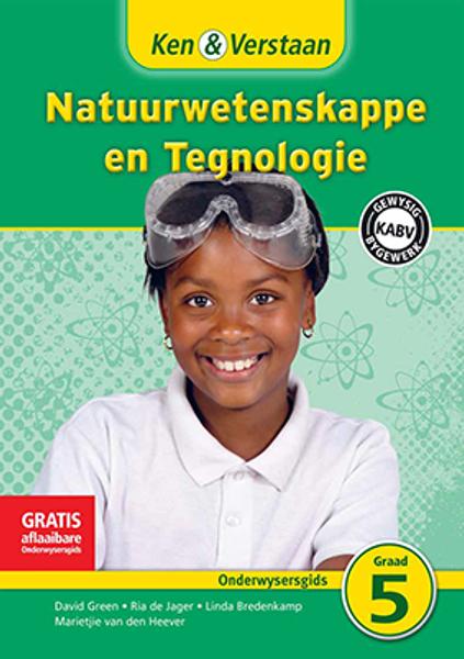 Ken & Verstaan Natuurwetenskappe en Tegnologie Graad 5 Onderwysersgids Adobe Edition