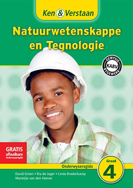 Ken & Verstaan Natuurwetenskappe en Tegnologie Graad 4 Onderwysersgids Adobe Edition