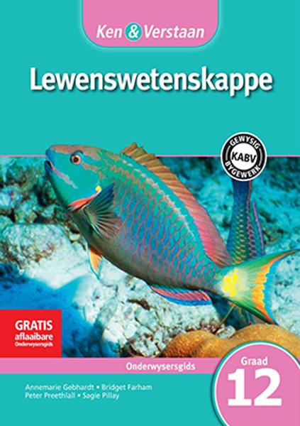 Ken & Verstaan Lewenswetenskappe Graad 12 Onderwysersgids Adobe Edition