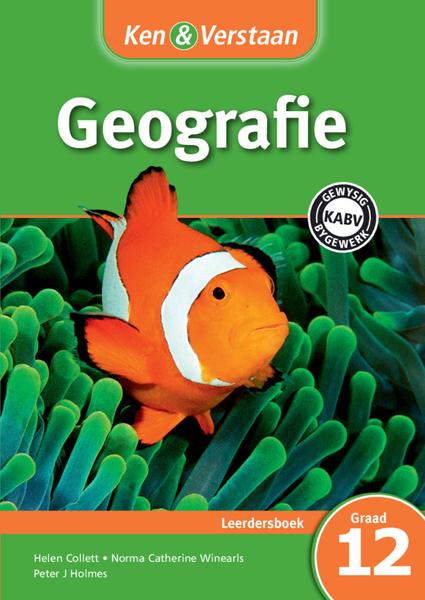Ken & Verstaan Geografie Graad 12 Leerdersboek (1 year) Enhanced Digital Edition