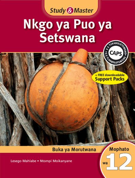Study & Master Nkgo ya Puo ya Setswana Buka ya Morutwana Mophato wa 12 (1 year) Enhanced Digital Edition