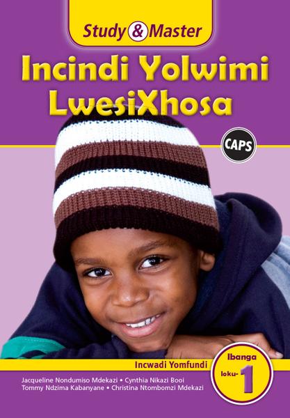 Study & Master Incindi Yolwimi LwesiXhosa Ibanga loku-1 Isikhokelo Sikatitshala
