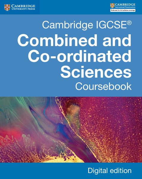 Cambridge IGCSE® Combined and Co-ordinated Sciences Coursebook