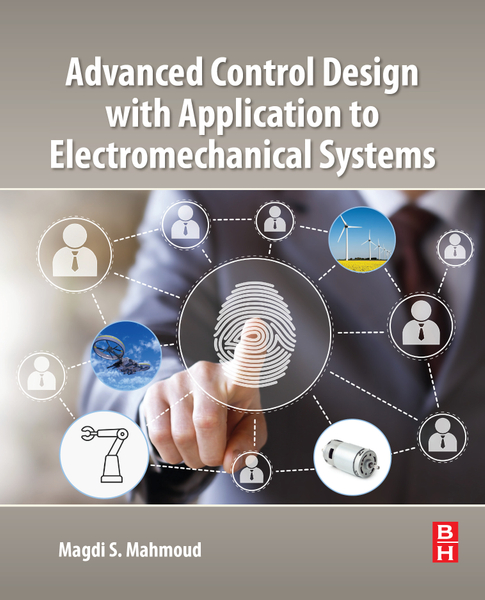 Picture of Advanced Control Design with Application to Electromechanical Systems