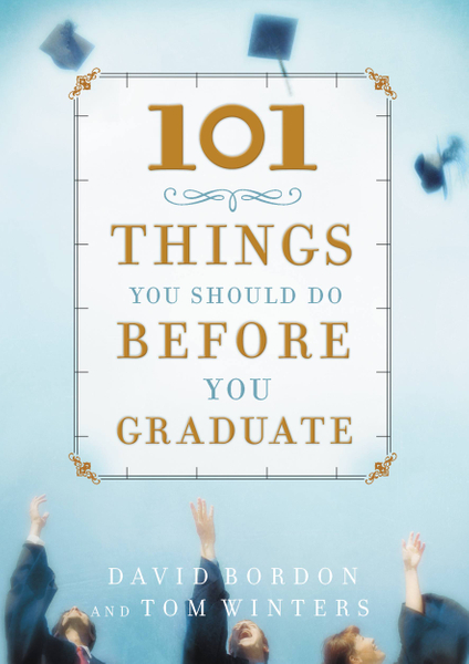 Picture of 101 Things You Should Do Before You Graduate