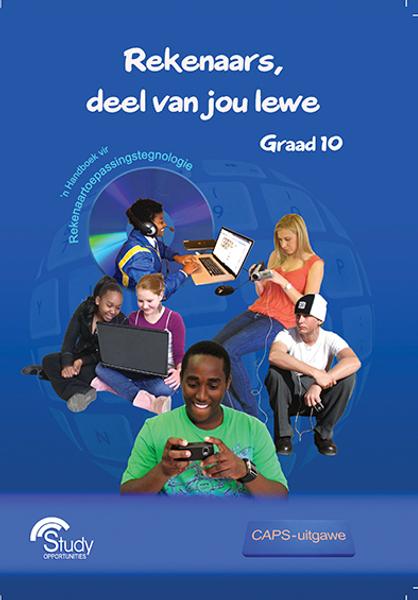 Rekenaars, deel van jou lewe - Graad 10; 'n Handboek vir Rekenaartoepassingstegnologie