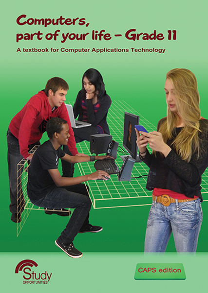 Computers, part of your life - Grade 11; A textbook for Computer Applications Technology