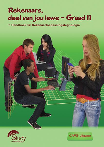 Rekenaars, deel van jou lewe - Graad 11; 'n Handboek vir Rekenaartoepassingstegnologie