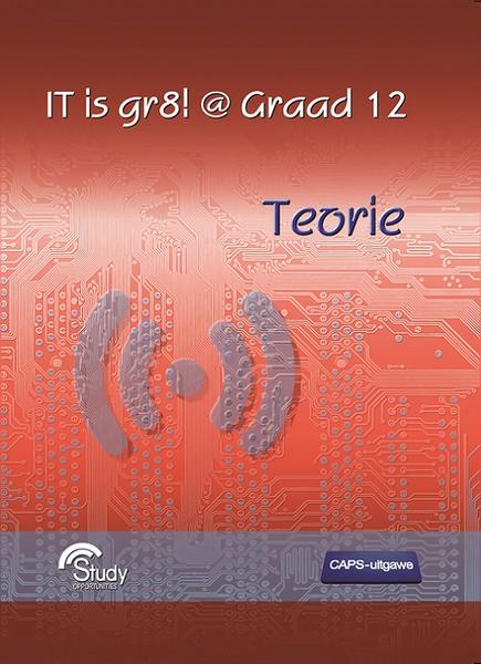 IT is gr8! @ Graad 12; Teorie